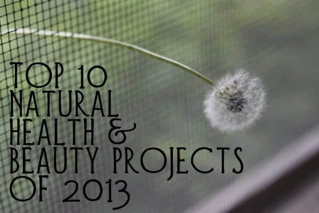 Top 10 natural health & beauty projects of 2013